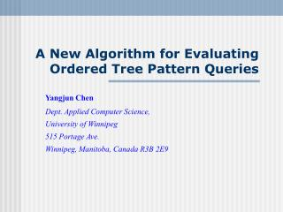 A New Algorithm for Evaluating Ordered Tree Pattern Queries