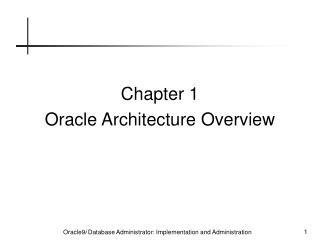 Chapter 1 Oracle Architecture Overview