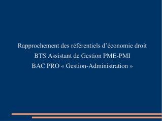 Rapprochement des référentiels d'économie droit BTS Assistant de Gestion PME-PMI