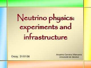 Neutrino physics: experiments and infrastructure