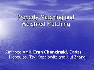Property Matching and Weighted Matching