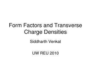 Form Factors and Transverse Charge Densities