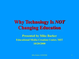 Why Technology Is  NOT  Changing Education