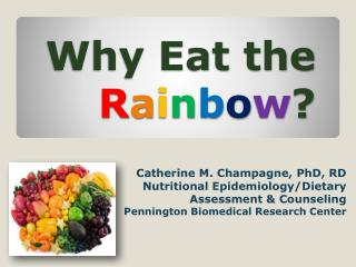 Why Eat the Rainbow