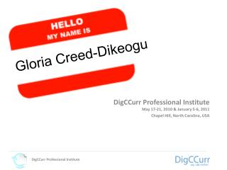 DigCCurr Professional Institute May 17-21, 2010 & January 5-6, 2011
