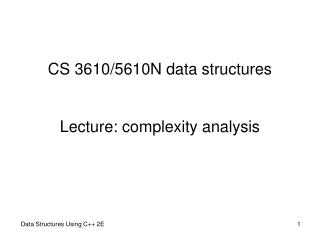 CS 3610/5610N data structures Lecture: complexity analysis