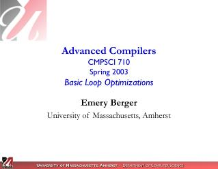 Advanced Compilers CMPSCI 710 Spring 2003 Basic Loop Optimizations