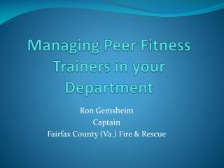 Managing Peer Fitness Trainers in your Department