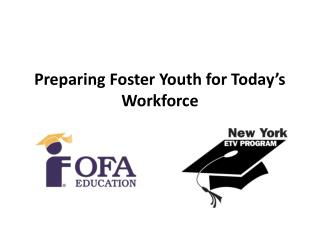 Preparing Foster Youth for Today's Workforce