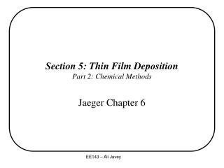 Section 5: Thin Film Deposition Part 2: Chemical Methods