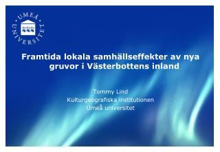 Framtida lokala samhällseffekter av nya gruvor i Västerbottens inland Tommy Lind