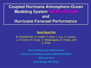 Coupled Hurricane Atmosphere-Ocean Modeling System  HWRF-HYCOM and  Hurricane Forecast Performance