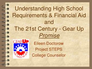 Understanding High School Requirements  Financial Aid and The 21st Century - Gear Up Promise
