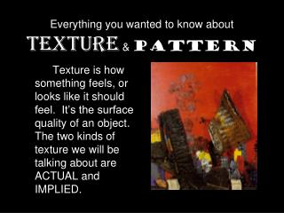 Everything you wanted to know about Texture  &  Pattern
