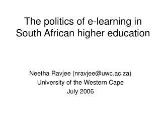 The politics of e-learning in South African higher education