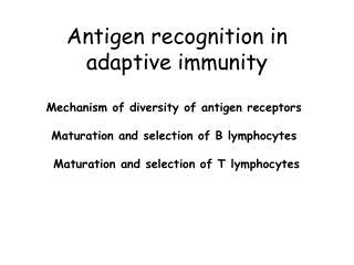 Antigen recognition in adaptive immunity