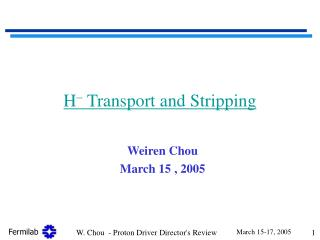 H   Transport and Stripping