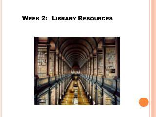 Week 2:  Library Resources