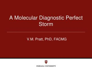 A Molecular Diagnostic Perfect Storm