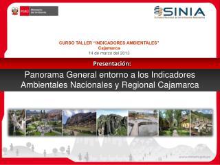 Panorama General entorno a los Indicadores Ambientales Nacionales y Regional Cajamarca