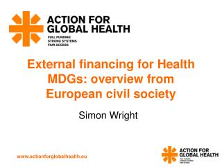 External financing for Health MDGs: overview from European civil society