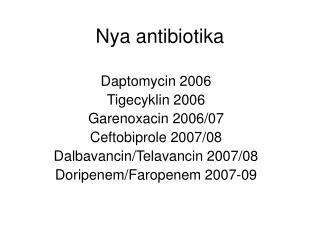 Nya antibiotika