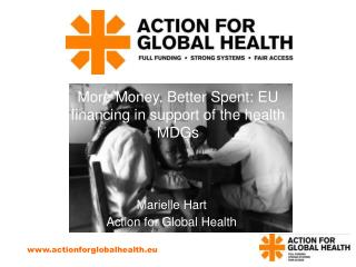 More Money, Better Spent: EU financing in support of the health MDGs