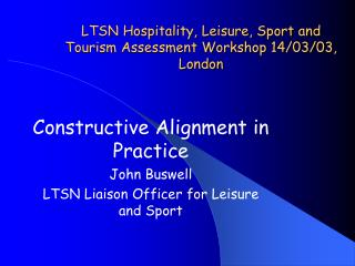LTSN Hospitality, Leisure, Sport and Tourism Assessment Workshop 14/03/03, London