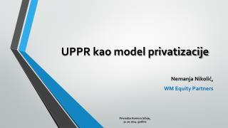 UPPR kao model privatizacije