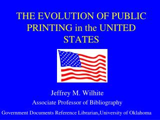 THE EVOLUTION OF PUBLIC PRINTING in the UNITED STATES