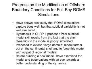 Progress on the Modification of Offshore Boundary Conditions for Full-Bay ROMS Simulations