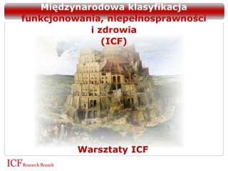 Międzynarodowa klasyfikacja  funkcjonowania, niepełnosprawności i zdrowia  (ICF)
