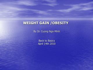 WEIGHT GAIN /OBESITY