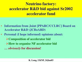 Neutrino factory: accelerator R&D bid against Sr2002 accelerator fund
