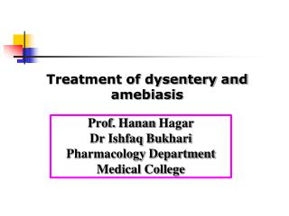 Prof.  Hanan  Hagar Dr  Ishfaq Bukhari Pharmacology Department Medical College