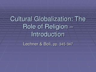 Cultural Globalization: The Role of Religion � Introduction