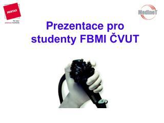 Prezentace pro studenty FBMI ČVUT