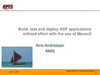 Build, test and deploy ADF applications without effort with the use of Maven2