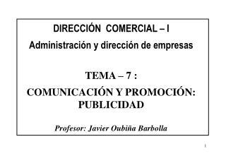 DIRECCIÓN  COMERCIAL – I Administración y dirección de empresas TEMA – 7 :