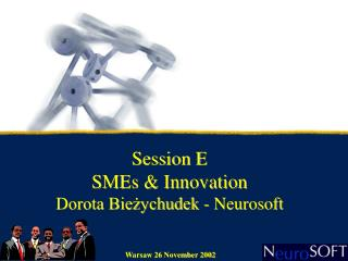 Session E  SMEs & Innovation Dorota Bieżychudek - Neurosoft