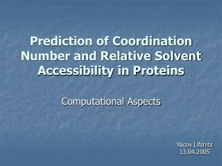 Prediction of Coordination Number and Relative Solvent Accessibility in Proteins