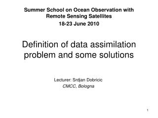 Definition of data assimilation problem and some solutions