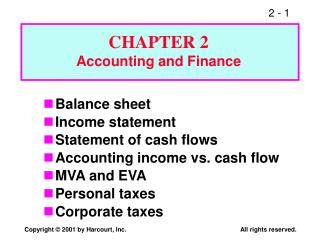 Balance sheet Income statement Statement of cash flows Accounting income vs. cash flow MVA and EVA