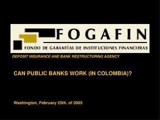 CAN PUBLIC BANKS WORK (IN COLOMBIA)?