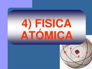 4) FISICA AT�MICA