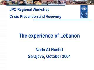 The experience of Lebanon   Nada Al-Nashif Sarajevo, October 2004