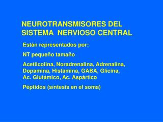 NEUROTRANSMISORES DEL SISTEMA  NERVIOSO CENTRAL