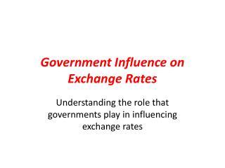 Government Influence on Exchange Rates