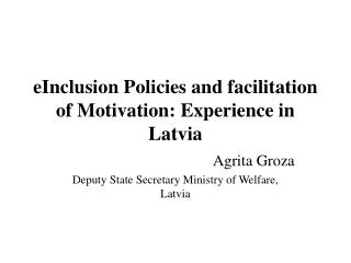 eInclusion Policies and facilitation of Motivation: Experience in Latvia