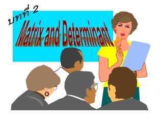 Matrix and Determinant